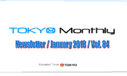 TOKYO MONTHLY NEWSLETTER – JANUARY 2018 / VOL. 84
