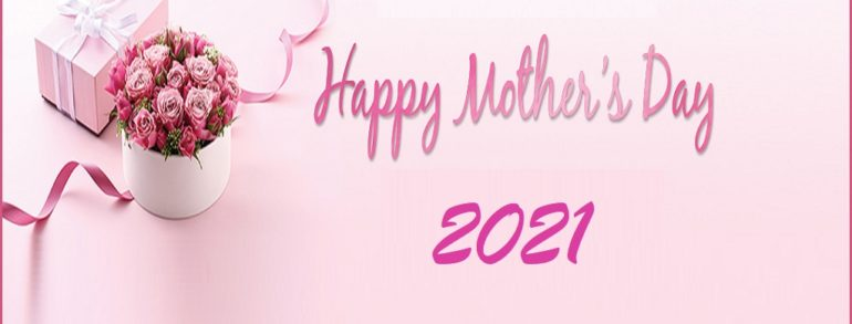 2021 Mother's Day 溫馨五月母親節