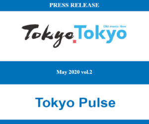 Tokyo.Tokyo Press Release – May 2020 vol.2