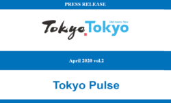 Tokyo.Tokyo Press Release – April 2020 vol.2