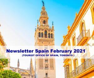 Newsletter Spain February 2021 (TOURIST OFFICE OF SPAIN, TORONTO )
