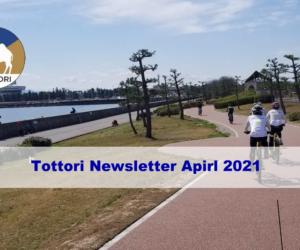 Tottori Newsletter Apirl 2021