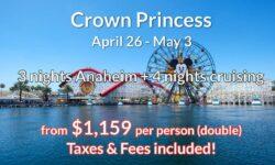 DISNEYLAND 3 Nights Anaheim  + 4 Nights Cruising