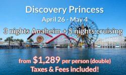 DISNEYLAND 3 Nights Anaheim  + 5 Nights Cruising